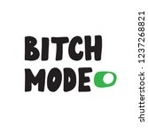 bitch mode. funny hand drawn... | Shutterstock .eps vector #1237268821
