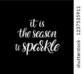 it is the season to sparkle.... | Shutterstock .eps vector #1237535911