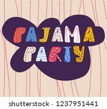 pajama party  hand drawn kids... | Shutterstock .eps vector #1237951441
