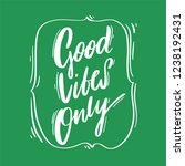 good vibes only. modern... | Shutterstock .eps vector #1238192431