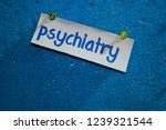 psychiatry text on the paper is ... | Shutterstock . vector #1239321544