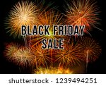 black firday sale on firework... | Shutterstock . vector #1239494251