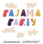 hand drawn letters pajama party.... | Shutterstock .eps vector #1239547627