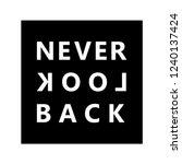 never look back. minimal... | Shutterstock .eps vector #1240137424