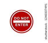 warning signage. stop do not... | Shutterstock .eps vector #1240337491