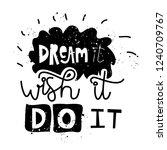 motivational quote   dream it ... | Shutterstock .eps vector #1240709767