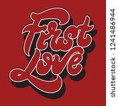 first love. vector handwritten...   Shutterstock .eps vector #1241486944