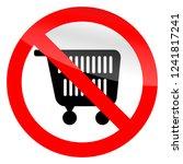 no shopping symbol  ban cart... | Shutterstock . vector #1241817241
