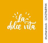 la dolce vita translated from... | Shutterstock .eps vector #1242968944