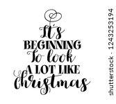 """it's beginning to look a lot... | Shutterstock .eps vector #1243253194"