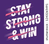 stay strong   win message... | Shutterstock .eps vector #1243265491