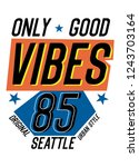 seattle only good vibes t shirt ... | Shutterstock .eps vector #1243703164