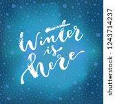 winter is here hand lettering....   Shutterstock .eps vector #1243714237