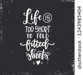 life is too short to fold... | Shutterstock .eps vector #1243985404