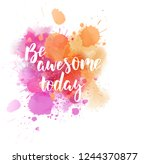 be awesome today   motivational ... | Shutterstock .eps vector #1244370877