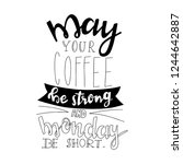 may your coffee be strong and... | Shutterstock .eps vector #1244642887