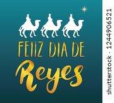 feliz dia de reyes  happy day... | Shutterstock . vector #1244906521