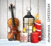 christmas still life  violin ... | Shutterstock .eps vector #1245233164