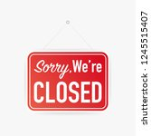 sorry we're closed hanging sign ... | Shutterstock . vector #1245515407