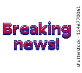 pixel art breaking news text... | Shutterstock .eps vector #1246770061