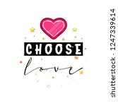choose love. slogan about love  ... | Shutterstock .eps vector #1247339614