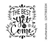 the best is yet to come... | Shutterstock .eps vector #1247583334