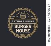 burger house logo vintage | Shutterstock .eps vector #1247870317