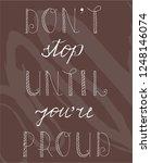 don't stop until you're proud... | Shutterstock .eps vector #1248146074
