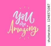 hand drawn lettering phrase you ... | Shutterstock .eps vector #1248571087