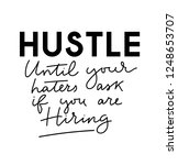 Hustle Until Your Haters Ask I...
