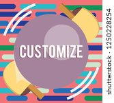 text sign showing customize.... | Shutterstock . vector #1250228254