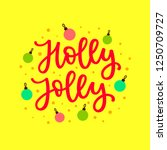 holly jolly christmas song... | Shutterstock .eps vector #1250709727