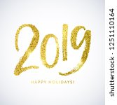 happy holidays 2019 text. new... | Shutterstock .eps vector #1251110164