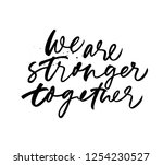 we are stronger together phrase.... | Shutterstock .eps vector #1254230527