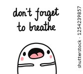 don't forget to breathe hand... | Shutterstock .eps vector #1254239857