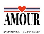 slogan amour phrase graphic... | Shutterstock .eps vector #1254468184