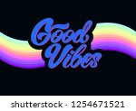 good vibes in lettering style.... | Shutterstock .eps vector #1254671521