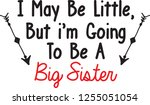 i may be little but i'm going... | Shutterstock .eps vector #1255051054