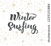 winter surfing text with snow... | Shutterstock .eps vector #1255151884