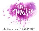live music   handwritten modern ... | Shutterstock .eps vector #1256112331