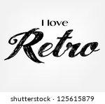 i love retro inscription | Shutterstock . vector #125615879