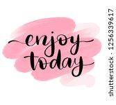 enjoy today   vector hand drawn ... | Shutterstock .eps vector #1256339617