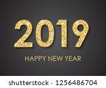 golden text 2019 happy new year ... | Shutterstock . vector #1256486704