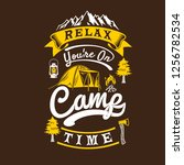 relax you are on camp time ... | Shutterstock .eps vector #1256782534