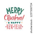 merry christmas and happy new... | Shutterstock .eps vector #1257330724