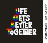 life gets better together quote.... | Shutterstock .eps vector #1257651844