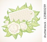 background with roses  leaves... | Shutterstock .eps vector #125803259