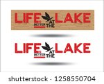life is better at the lake... | Shutterstock .eps vector #1258550704