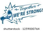 together we're strong  ... | Shutterstock .eps vector #1259000764