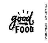 hand lettering slogan good food ... | Shutterstock .eps vector #1259395261